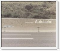 Uschi Huber. Autobahn. Collectors Edition. Signed.